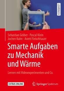 Sebastian Gröber: Smarte Aufgaben zu Mechanik und Wärme, Buch