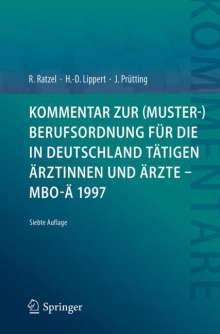 Rudolf Ratzel: Kommentar zur (Muster-)Berufsordnung für die in Deutschland tätigen Ärztinnen und Ärzte - MBO-Ä 1997, Buch