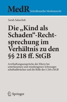 """Sarah Salaschek: Die """"Kind als Schaden""""-Rechtsprechung im Verhältnis zu den §§ 218 ff. StGB, Buch"""