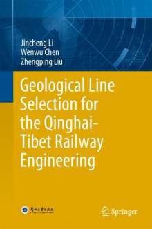 Wenwu Chen: Geological Line Selection for the Qinghai-Tibet Railway Engineering, Buch