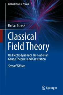 Florian Scheck: Classical Field Theory, Buch