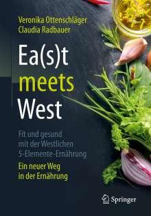 Veronika Ottenschläger: Ea(s)t meets West - Fit und gesund mit der Westlichen 5-Elemente-Ernährung, Buch