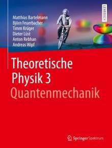 Matthias Bartelmann: Theoretische Physik 3   Quantenmechanik, Buch