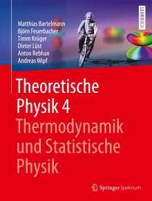 Matthias Bartelmann: Theoretische Physik 4 | Thermodynamik und Statistische Physik, Buch