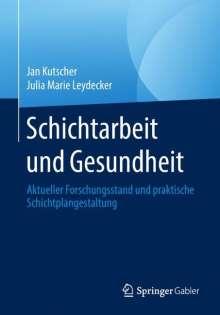 Jan Kutscher: Schichtarbeit und Gesundheit, Buch