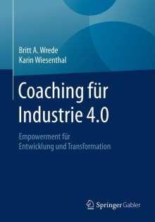 Britt A. Wrede: Coaching fu¨r Industrie 4.0, Buch