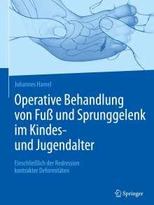 Johannes Hamel: Operative Behandlung von Fuß und Sprunggelenk im Kindes- und Jugendalter, Buch