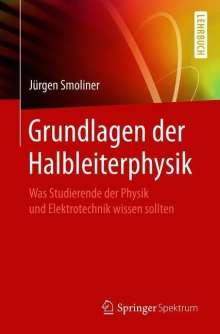 Jürgen Smoliner: Grundlagen der Halbleiterphysik, Buch