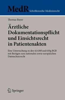 Thomas Bayer: Ärztliche Dokumentationspflicht und Einsichtsrecht in Patientenakten, Buch