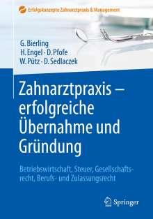 Götz Bierling: Zahnarztpraxis - erfolgreiche Übernahme und Gründung, Buch