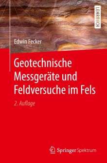 Edwin Fecker: Geotechnische Messgeräte und Feldversuche im Fels, Buch