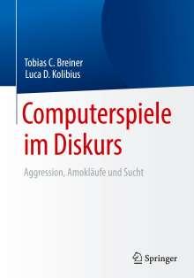 Tobias C. Breiner: Computerspiele im Diskurs: Aggression, Amokläufe und Sucht, Buch