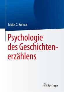 Tobias C. Breiner: Psychologie des Geschichtenerzählens, Buch