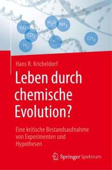 Hans R. Kricheldorf: Leben durch chemische Evolution?, Buch