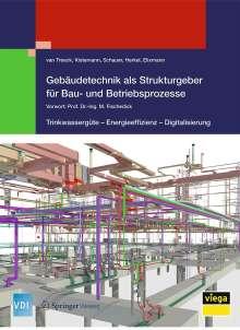 van Treeck: Gebäudetechnik als Strukturgeber für Bau- und Betriebsprozesse, Buch