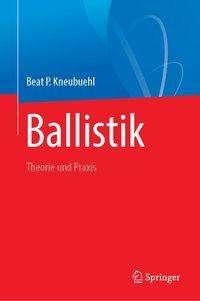 Beat Kneubuehl: Ballistik, Buch