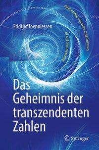 Fridtjof Toenniessen: Das Geheimnis der transzendenten Zahlen, Buch