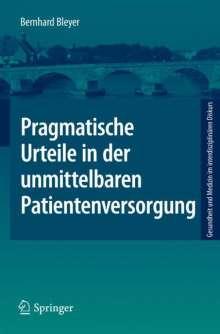Bernhard Bleyer: Pragmatische Urteile in der unmittelbaren Patientenversorgung, Buch