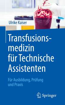 Ulrike Kaiser: Transfusionsmedizin für Technische Assistenten, Buch