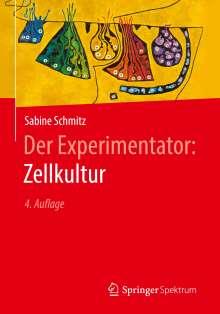 Sabine Schmitz: Der Experimentator: Zellkultur, Buch