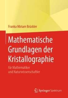 Franka Miriam Brückler: Mathematische Grundlagen der Kristallographie, Buch