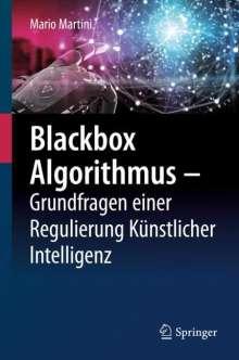 Mario Martini: Blackbox Algorithmus - Grundfragen einer Regulierung Künstlicher Intelligenz, Buch