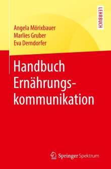 Angela Mörixbauer: Handbuch Ernährungskommunikation, Buch