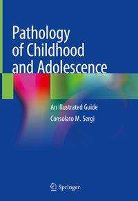 Consolato Maria Sergi: Pathology of Childhood and Adolescence, 2 Bücher
