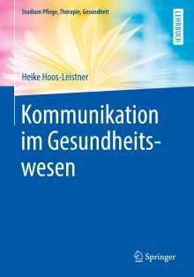 Heike Hoos-Leistner: Kommunikation im Gesundheitswesen, Buch