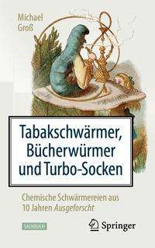 Michael Groß: Tabakschwärmer, Bücherwürmer und Turbo-Socken, Buch