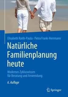 Elisabeth Raith-Paula: Natürliche Familienplanung heute, Buch