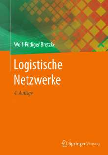 Wolf-Rüdiger Bretzke: Logistische Netzwerke, Buch
