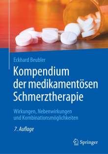 Eckhard Beubler: Kompendium der medikamentösen Schmerztherapie, Buch