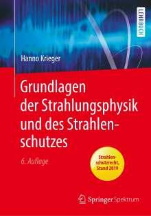 Hanno Krieger: Grundlagen der Strahlungsphysik und des Strahlenschutzes, Buch