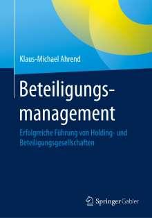 Klaus-Michael Ahrend: Beteiligungsmanagement, Buch