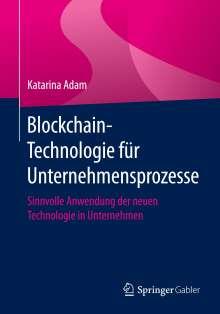 Katarina Adam: Blockchain-Technologie für Unternehmensprozesse, Buch