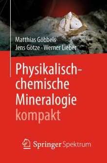 Matthias Göbbels: Physikalisch-chemische Mineralogie kompakt, Buch