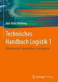 Karl-Heinz Wehking: Technisches Handbuch Logistik 1, Buch