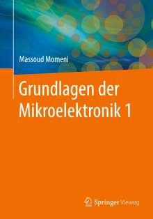 Massoud Momeni: Grundlagen der Mikroelektronik 1, Buch