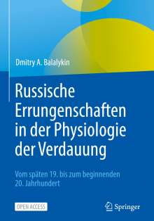 Dmitry A. Balalykin: Russische Errungenschaften in der Physiologie der Verdauung, Buch