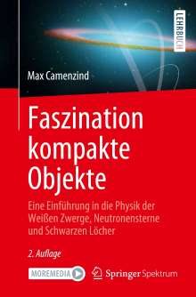 Max Camenzind: Faszination kompakte Objekte, Buch
