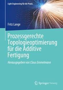 Fritz Lange: Prozessgerechte Topologieoptimierung für die Additive Fertigung, Buch