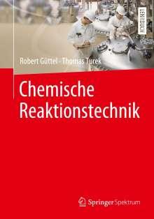 Robert Güttel: Chemische Reaktionstechnik, Buch