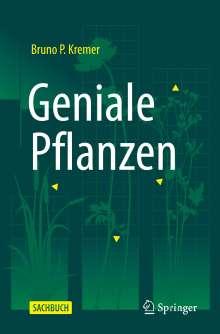 Bruno P. Kremer: Geniale Pflanzen, Buch