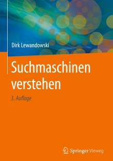 Dirk Lewandowski: Suchmaschinen verstehen, Buch