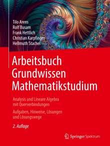 Tilo Arens: Arbeitsbuch Grundwissen Mathematikstudium - Analysis und Lineare Algebra mit Querverbindungen, Buch