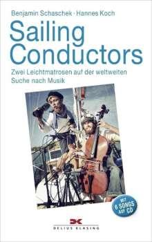 Benjamin Schaschek: Sailing Conductors, m. Audio-CD, Buch