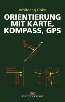 Wolfgang Linke: Orientierung mit Karte, Kompass, GPS, Buch