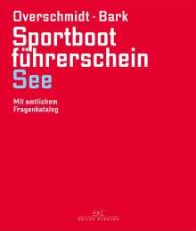 Heinz Overschmidt: Sportbootführerschein See, Buch