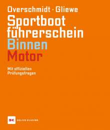Heinz Overschmidt: Sportbootführerschein Binnen - Motor, Buch